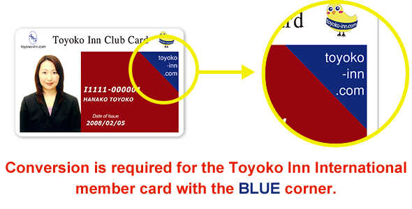 Replacement is required for Toyoko Inn Club Cards International with a BLUE corner on the upper right.