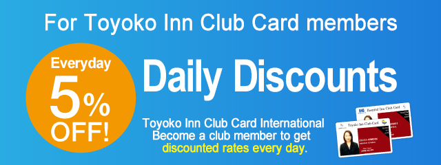 Daily discount for Toyoko inn Club Card members.